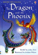 DRAGON AND THE PHOENIX,THE - Usborne First Reading Level Two