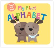 MY FIRST ALPHABET TOUCH AND FEEL - St Martin`s Press *Jul 16