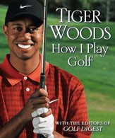 TIGER WOODS HOW I PLAY GOLF - Grand Central Pb
