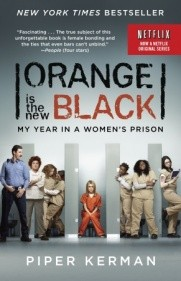 ORANGE IS THE NEW BLACK: My Year in a Women`s Prison