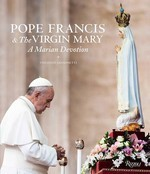 POPE FRANCIS AND THE VIRGIN MARY - Rizzoli