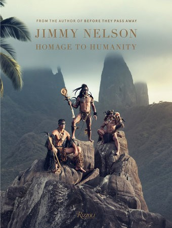 JIMMY NELSON: Homage to Humanity - Rizzoli