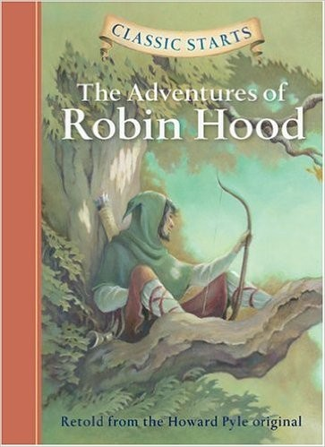 ADVENTURES OF ROBIN HOOD,THE - Classic Starts Retold