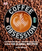 COFFE OBSESSION: PERFECT YOUR BARISTA TECHNIQUE