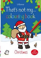 THAT S NOT MY COLOURING BOOK:CHRISTMAS with sticker- Usborne