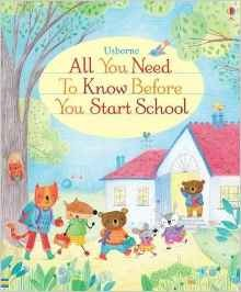 ALL YOU NEED TO KNOW BEFORE YOU START SCHOOL - Usborne