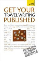 GET YOUR TRAVEL WRITING PUBLISHED - Teach Yourself
