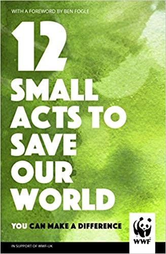 12 SMALL ACTS TO SAVE OUR WORLD - Random UK