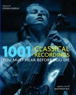1001 CLASSICAL RECORDINGS YOU MUST HEAR BEFORE YOU DIE *O/P*