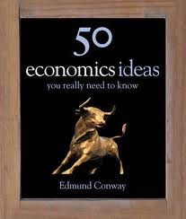 FIFTY ECONOMICS IDEAS YOU REALLY NEED TO KNOW - Quercus