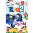 RIO 2: VACATION IN THE WILD - ICR2