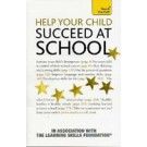 HELP YOUR CHILD TO SUCCEED AT SCHOOL - Teach Yourself