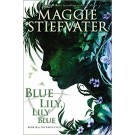 RAVEN CYCLE,THE 3: BLUE LILY, LILY BLUE - Scholastic