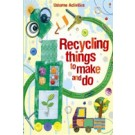 RECYCLING THINGS TO MAKE AND DO - Usborne **New Edition**