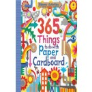 365 THINGS TO MAKE AND DO WITH PAPER AND CARDBOARD - Usborne