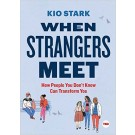 WHEN STRANGERS MEET - TED/Simon & Schuster  *Sep 2016*