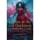 DARK ARTIFICES,THE 3: QUEEN OF AIR AND DARKNESS - S&S
